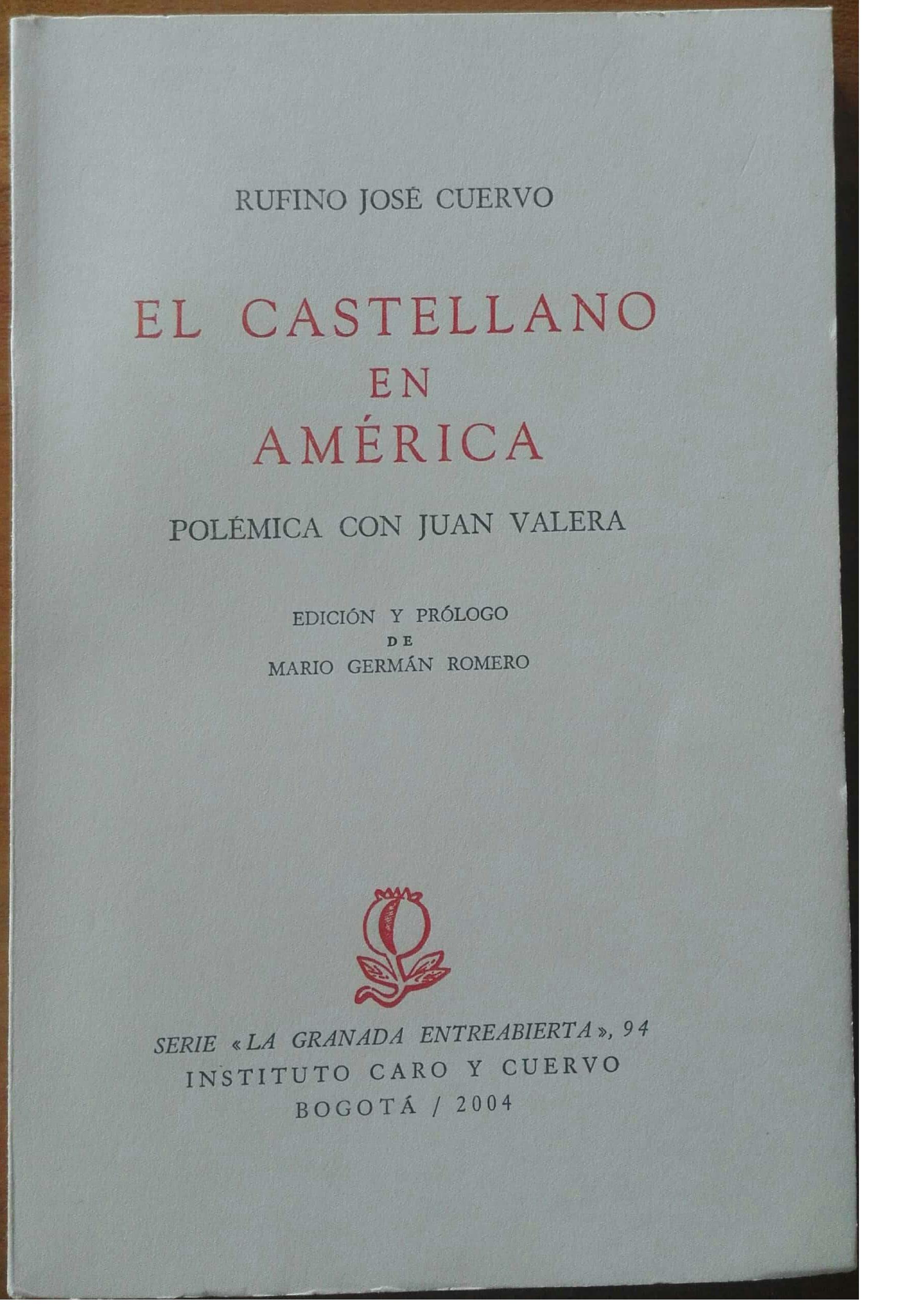 El castellano en América. Polémica con Juan Valera