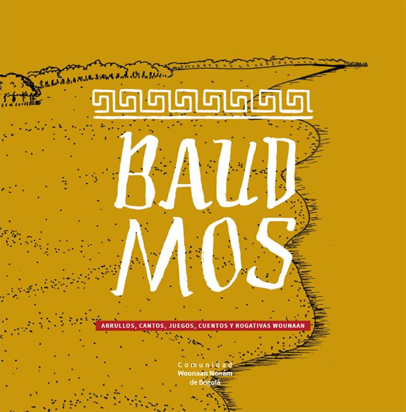 Baud mos: Arrullos, cantos, juegos, cuentos y rogativas wounaan