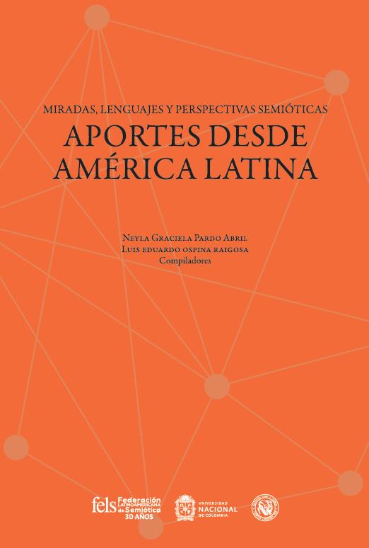 Miradas, lenguajes y perspectivas semióticas. Aportes desde América Latina
