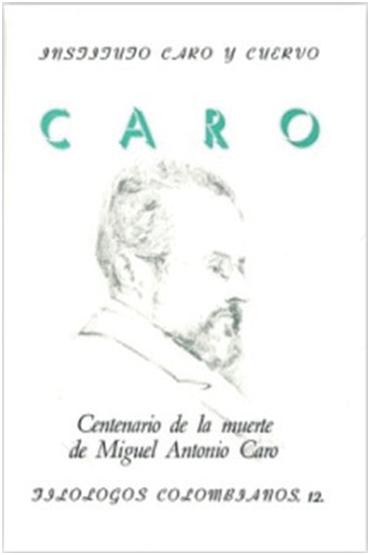 Centenario de la muerte de Miguel Antonio Caro