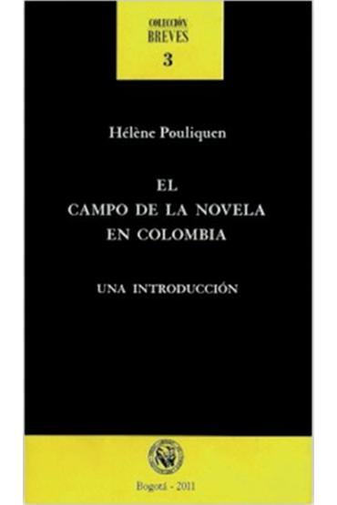 El campo de la novela en Colombia: una introducción
