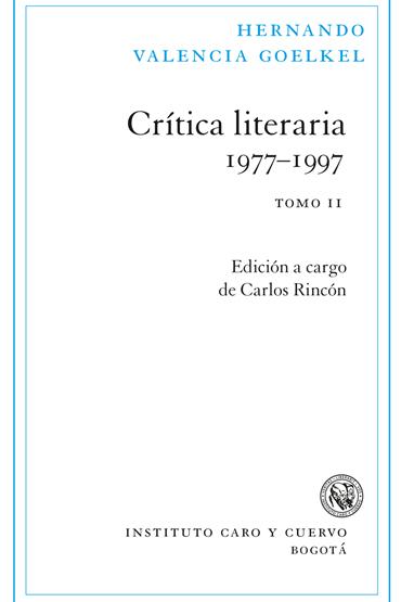 Hernando Valencia Goelkel. Crítica literaria, 2 tomos.
