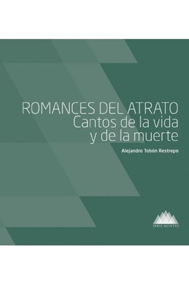 Romances del Atrato, cantos de la vida y de la muerte