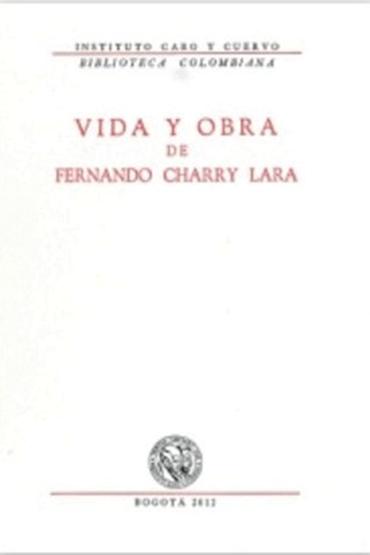 Vida y obra de Fernando Charry Lara