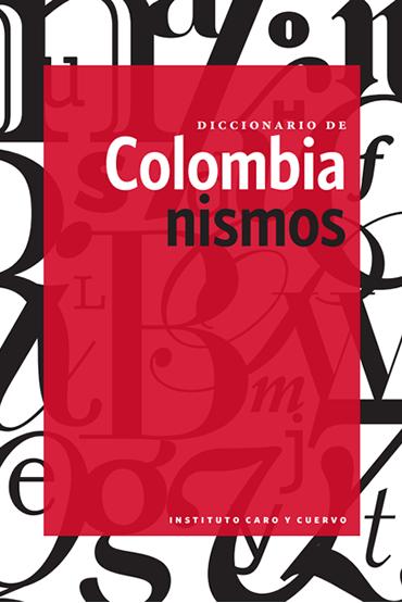 Diccionario de Colombianismos  (Tapa rústica)