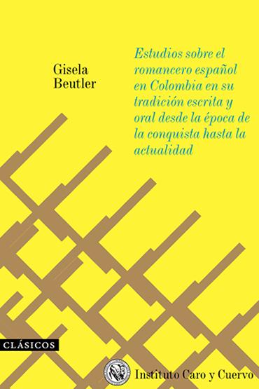 Estudios sobre el romancero español en Colombia en su tradición escrita y oral desde la época de la Conquista hasta la actualidad